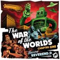 Reverend D. - The War Of The Worlds : Chapter 01