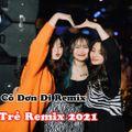 Nonstop Ai Mang Cô Đơn Đi Remix - Nhạc Trẻ Remix 2021 Hay Nhất Hiện Nay - Remix 2021