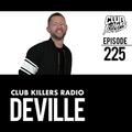 Club Killers Radio #225 - Deville