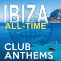 IBIZA   ALL-TIME CLUB ANTHEMS