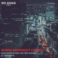 When Midnight Comes   Exclusive Deep Progressive House Set For 3rd Avenue