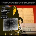 Electric Brain Storm Vol. 11 - The Future Sound Of London