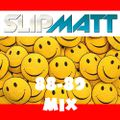 Slipmatt 88-89 Mix - July 2011