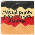 RDO80 - Metal pants & icecream hands - 2021_04