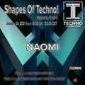 SHAPES OF TECHNO #131 - NAOMI