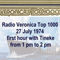 Radio Veronica Top 1000 27 July 1974  first hour with Tineke from 1 pm to 2 pm