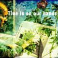 Time is on our hands