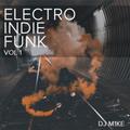 Electro Indie Funk: Volume 1