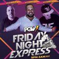 Friday Night Express Mix 11-6-20 Part 1 Live on POW RADIO