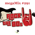 megaMix #291 Alternative & classic rock of the 80's