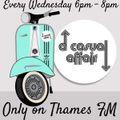 Show 91 A Casual Affair Midweek Spectacular 10-03-21 ThamesFM