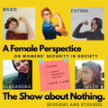 The Show about Nothing - The one about women's security in society (20032021)