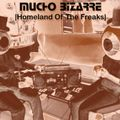MUCHO BIZARRE IHomeland Of The FreaksI – [Extension 1]