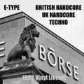 BRITISH HARDCORE - E-TYPE @ Alte Börse ZH, Live Vinyl Set 1992