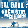Capital Dank #56: No Country For Cold Men