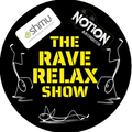 Rave Relax Show Friday 11th Dec- Notion presents John Morrison