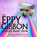 Eppy Gibbon Podcast Music Show Episode 310: Not International Women's Day