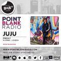 JuJu Live On Point Blank Radio (1st DAB) 1st July 2021