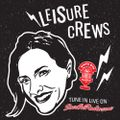 Leisure Crews - Episode 39 - BAR HISTORY with guest Aaron Chapman