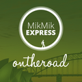 Mikmik Express On The Road Episode 25