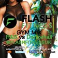 Flash Fitness Gym Mix : R&B vs Dancehall