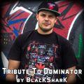 BlacKSharK-Tribute to Dominator