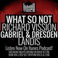 Episode 11-18-17 Ft: Richard Vission, What So Not, Gabriel & Dresden, & Landis