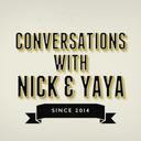 Conversations with Nick & Yaya