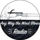 Any Way the Wind Blows Radio Profile Image