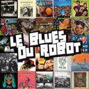 Le Blues Du Robot Profile Image
