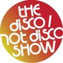 The Disco / Not Disco Show Profile Image
