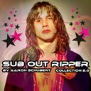 SUB OUT RIPPER Collection 2