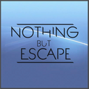 Nothing But Escape Profile Image