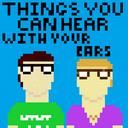 ThingsYouCanHearWithYourEars Profile Image