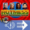 Hot Mess In The Morning Show