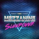 The Mezzanine Sleepover Profile Image