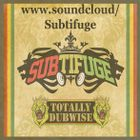 Subtifuge(Totally Dubwise ) Profile Image