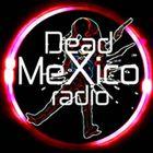 DeadMexicoRadio Profile Image