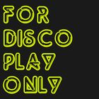 For Disco Play Only Profile Image