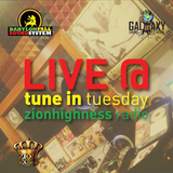 live @ Tune in Tuesday Zionhighness radio