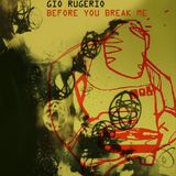 GIO RUGERIO | BEFORE YOU BREAK ME