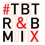 #TBT Rnb Mix