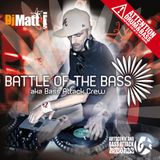 BATTLE OF THE BASS  BassAttackCrew Aka DjMAttj