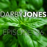 Episode 126 - Darby Jones