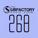 The Subfactory Radio Show #268