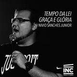 Tempo da Lei, Graça e Glória / Nivio Sanches - 03/05/2015