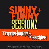 SUNNY + FUNNY SESSIONZ w/ TIMMIE KANTHEL & HACKLEX