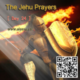 The Jehu Prayers Day 24 -By Bro. Joshua
