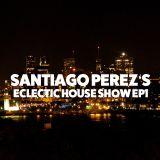Santiago Perez's Eclectic House Ep1
