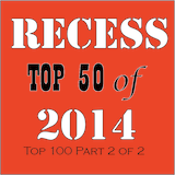 RECESS with SPINELLI #183, Top 50 Songs of 2014 (Top 100 Part 2 of 2)